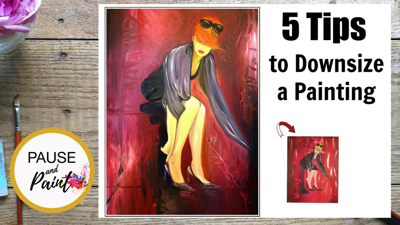 5 Tips to Downsize A Painting